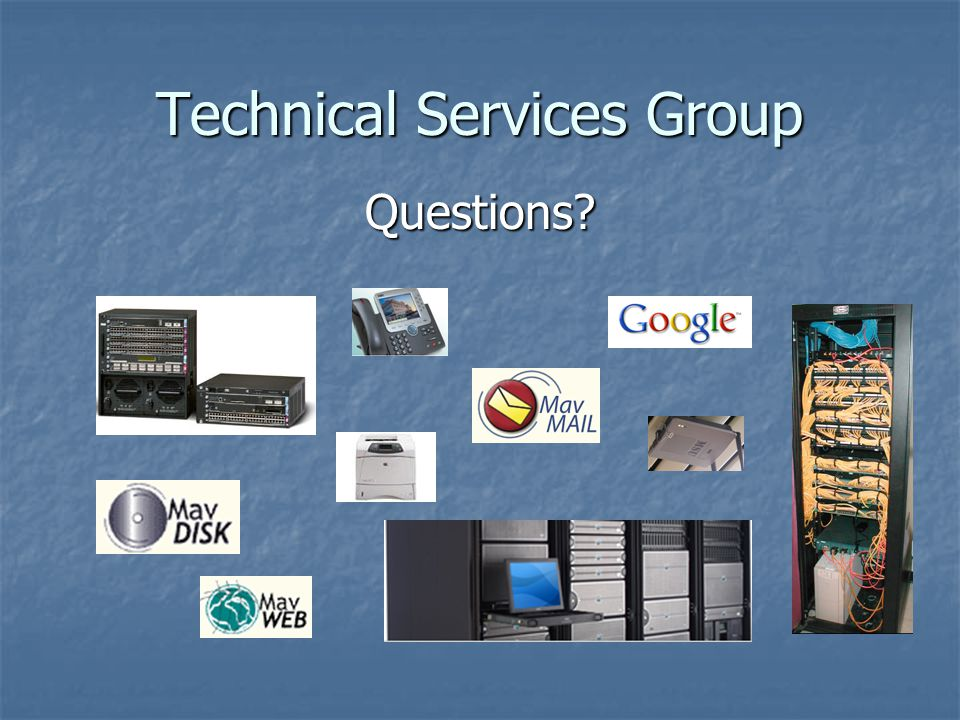 Technical Services Group Questions?