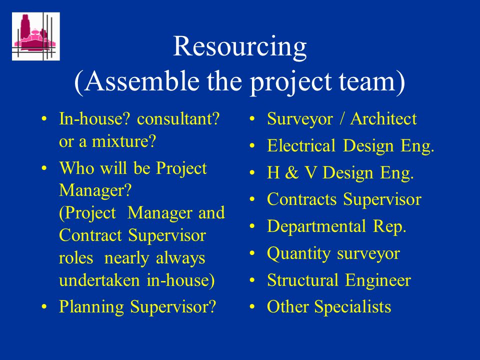 Principal Activities (typical project) Feasibility, budget cost, approval.
