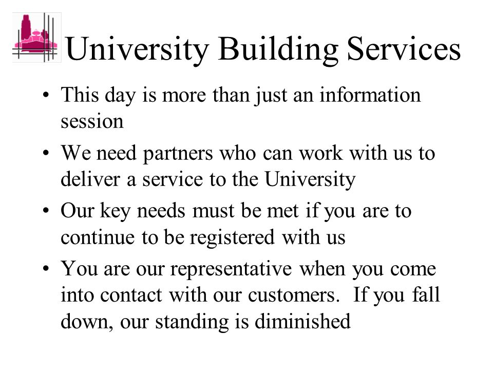 University Building Services Partnering with us in Estate Management - conclusions Mike Phipps Director of Building Services