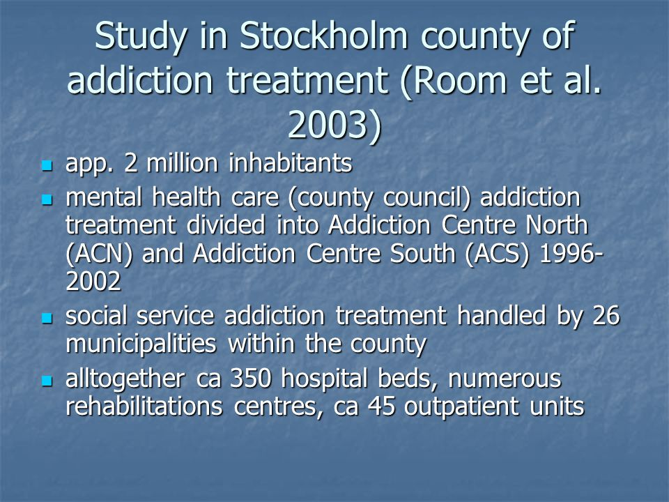 Study in Stockholm county of addiction treatment (Room et al.