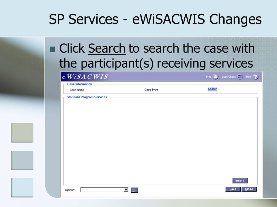 SP Services - eWiSACWIS Changes Click Search to search the case with the participant(s) receiving services