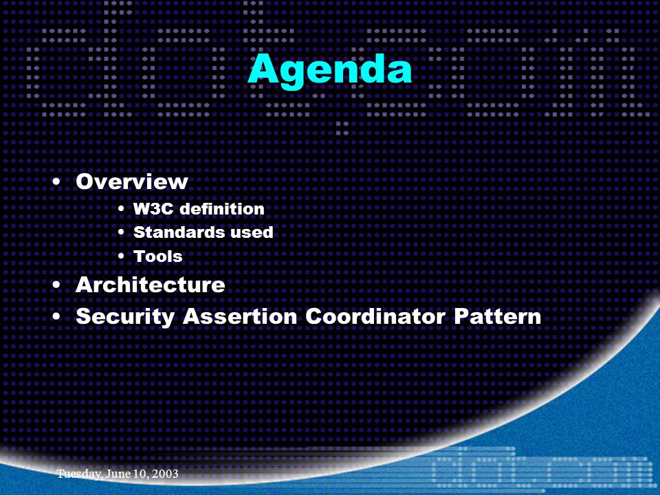 Tuesday, June 10, 2003 Solution: Exchange security information using a standard.