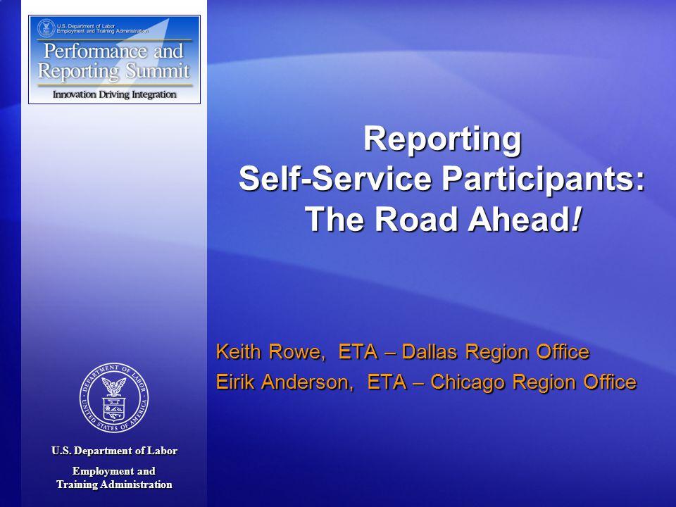 U.S. Department of Labor Employment and Training Administration Keith Rowe, ETA – Dallas Region Office Eirik Anderson, ETA – Chicago Region Office Rep
