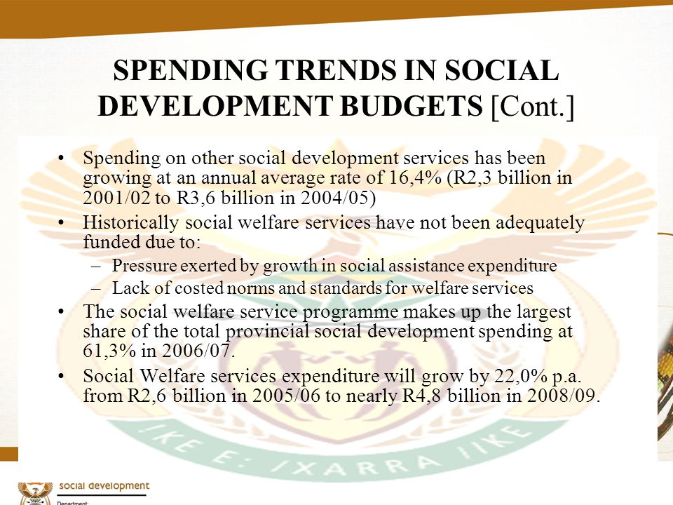 13 SPENDING TRENDS IN SOCIAL DEVELOPMENT BUDGETS [Cont.] Spending on other social development services has been growing at an annual average rate of 1