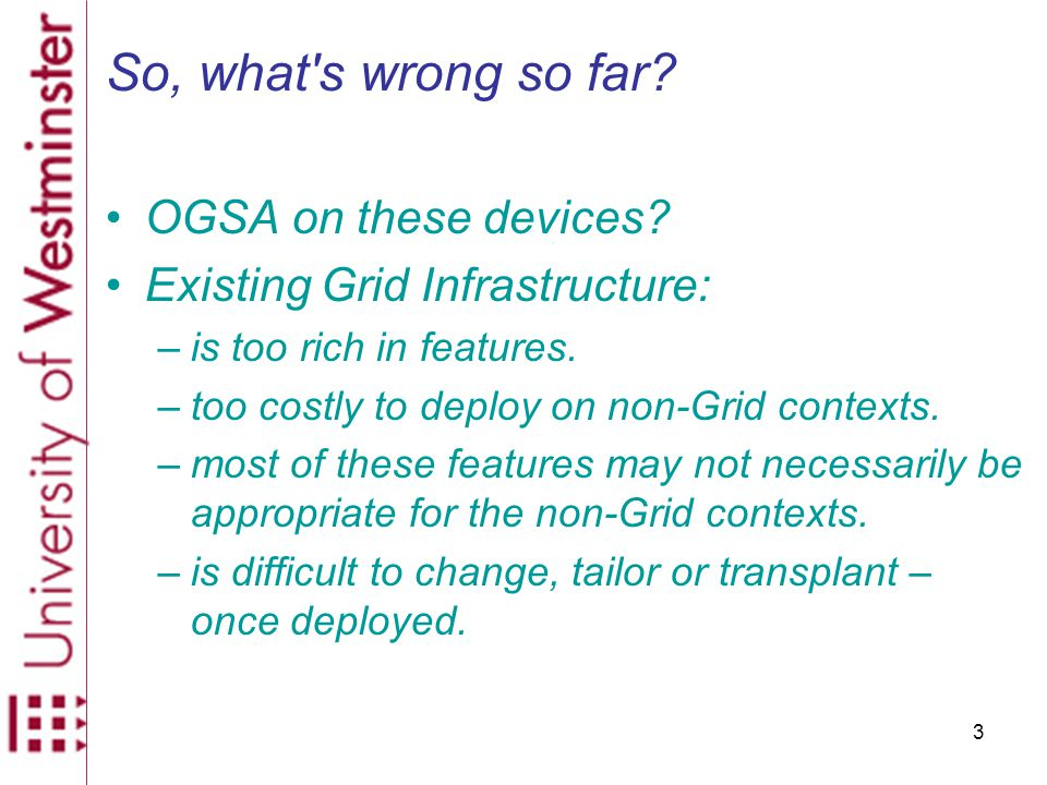 3 So, what s wrong so far. OGSA on these devices.