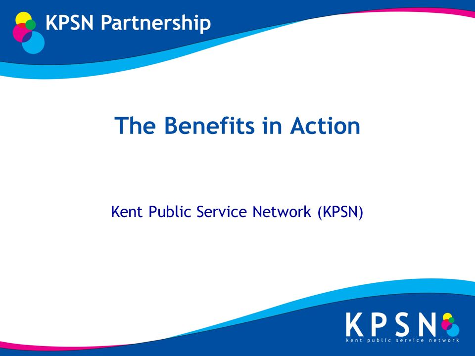 Supporting Shared Services (Interoperability, Cheaper, Transformation) Kent Public Service Network (KPSN) Links 1100 sites and 250,000 users Partners enjoy a 500% increase in network capacity Resiliency is inbuilt into the network reducing down time to a minimum Increased business broadband capabilities in Kent by 55% Is now able to offer support to local communities that are struggling to receive broadband services