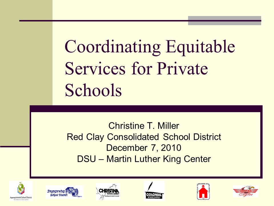 Coordinating Equitable Services for Private Schools Christine T.