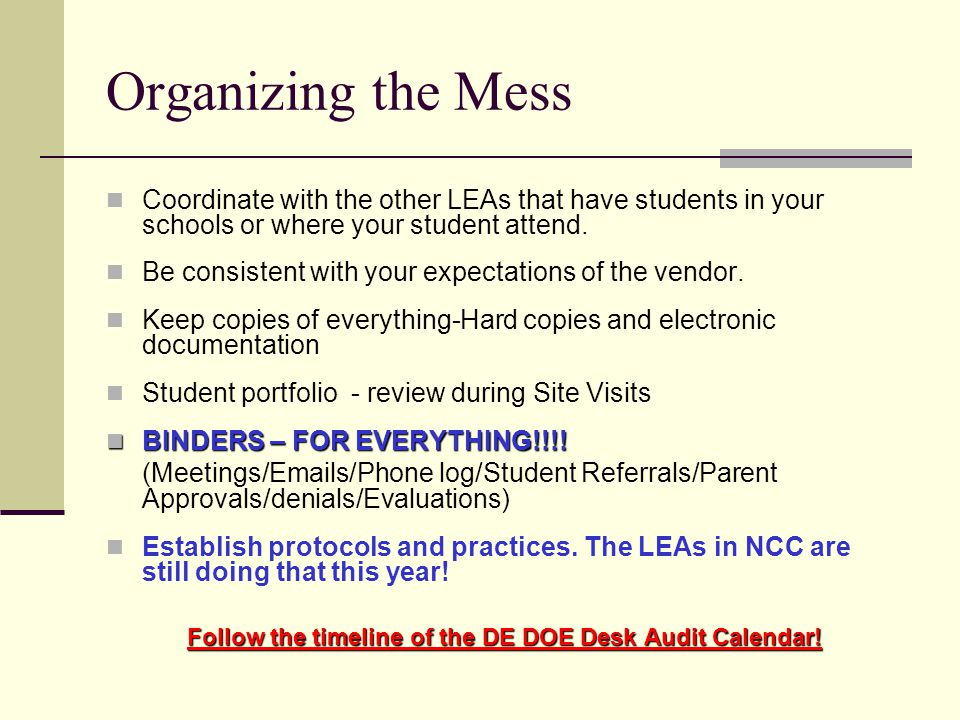 Organizing the Mess Coordinate with the other LEAs that have students in your schools or where your student attend.