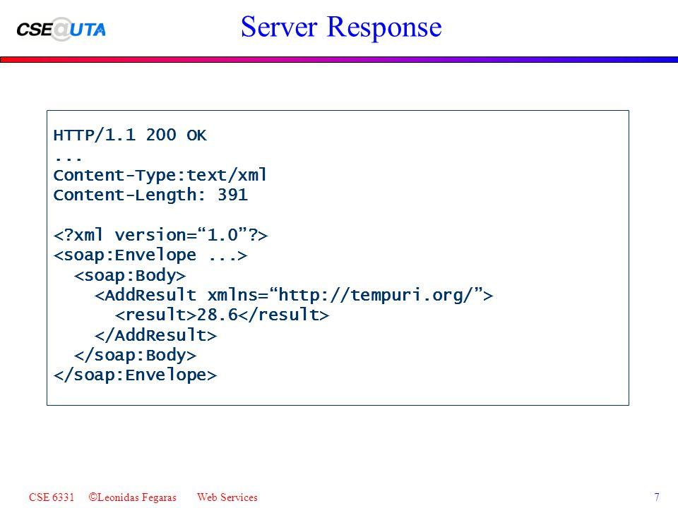 CSE 6331 © Leonidas Fegaras Web Services7 Server Response HTTP/1.1 200 OK...