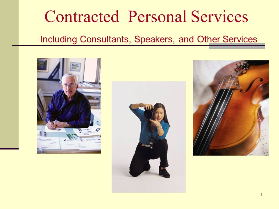 Contracted Personal Services Including Consultants, Speakers, and Other Services 1