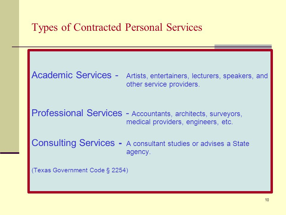 10 Types of Contracted Personal Services Academic Services - Artists, entertainers, lecturers, speakers, and other service providers.
