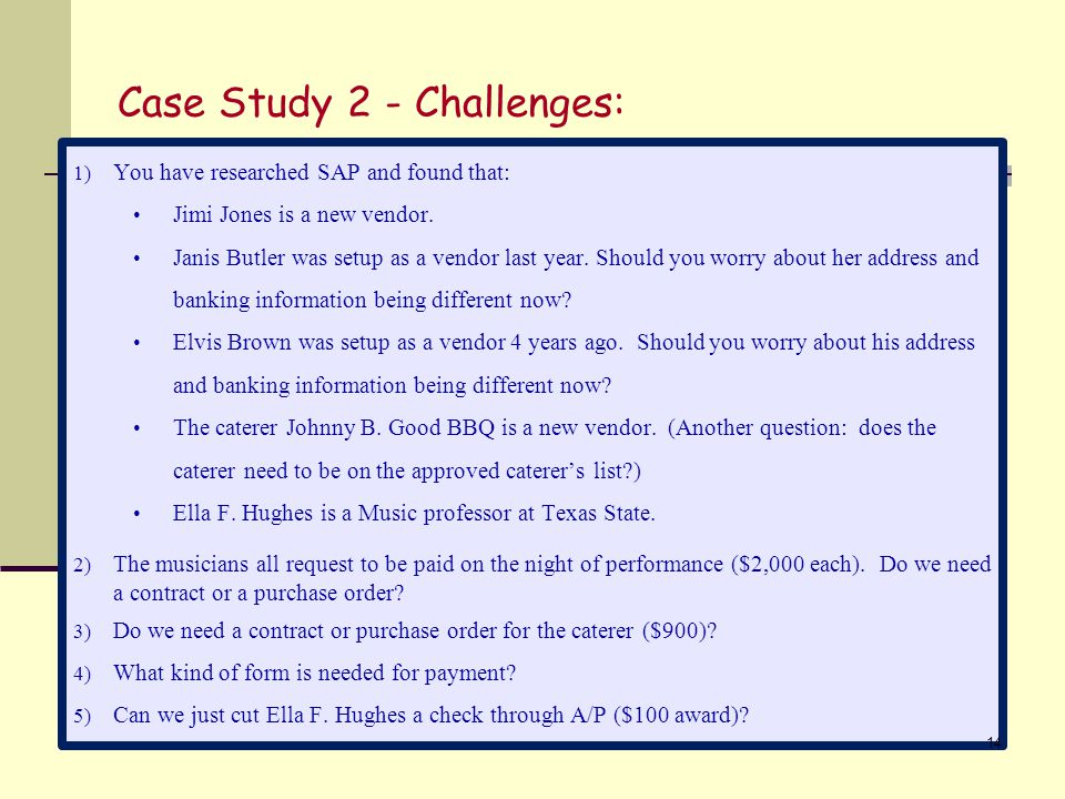 Case Study 2 - Challenges: 1) You have researched SAP and found that: Jimi Jones is a new vendor.