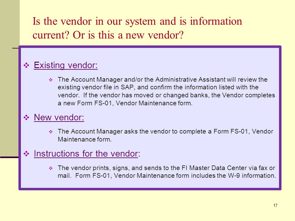 17 Is the vendor in our system and is information current.