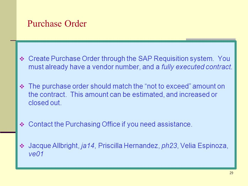 29 Purchase Order Create Purchase Order through the SAP Requisition system.