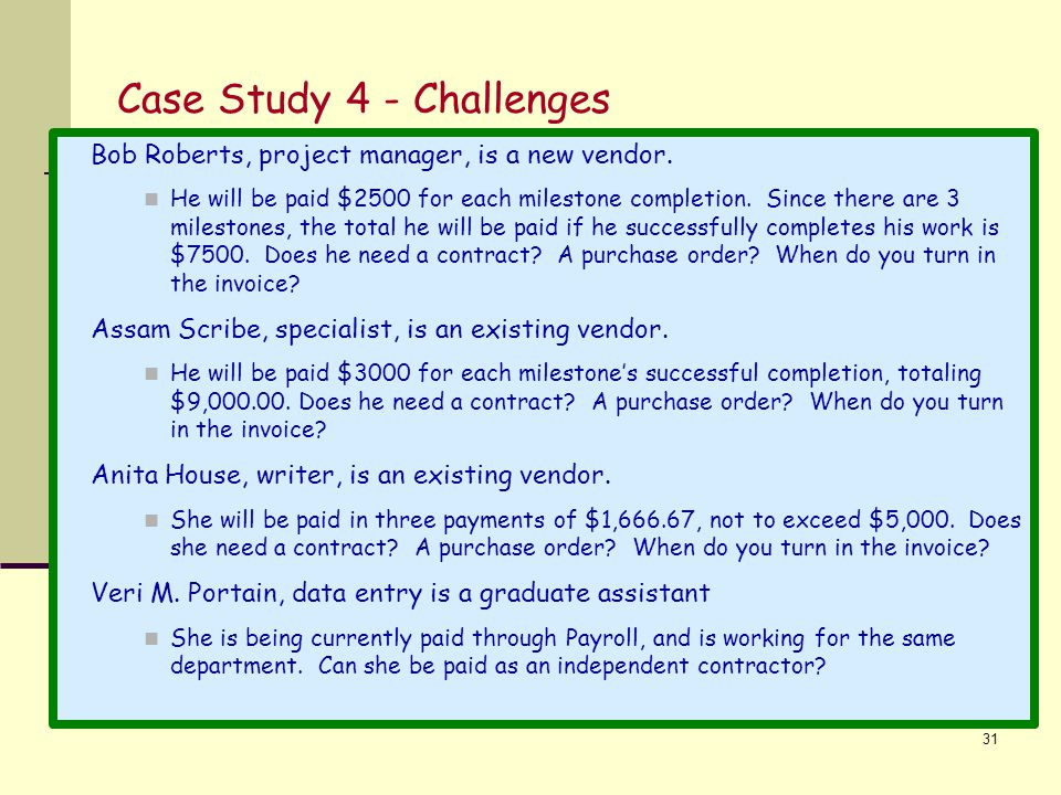 Case Study 4 - Challenges Bob Roberts, project manager, is a new vendor.