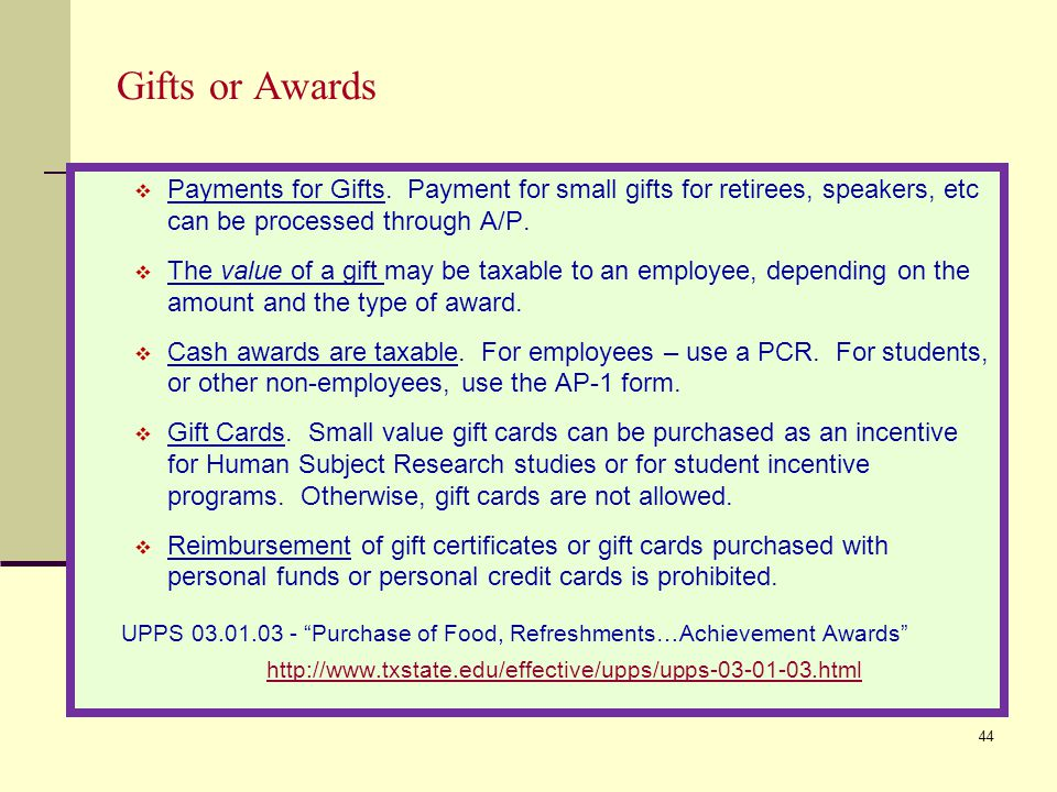 44 Gifts or Awards Payments for Gifts.