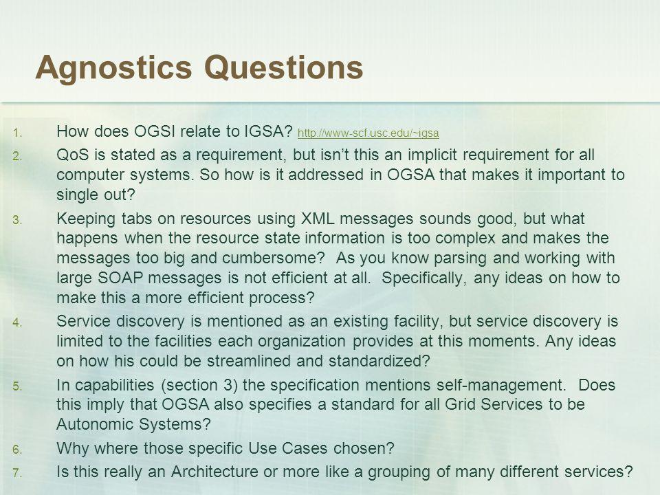 Agnostics Questions 1. How does OGSI relate to IGSA.