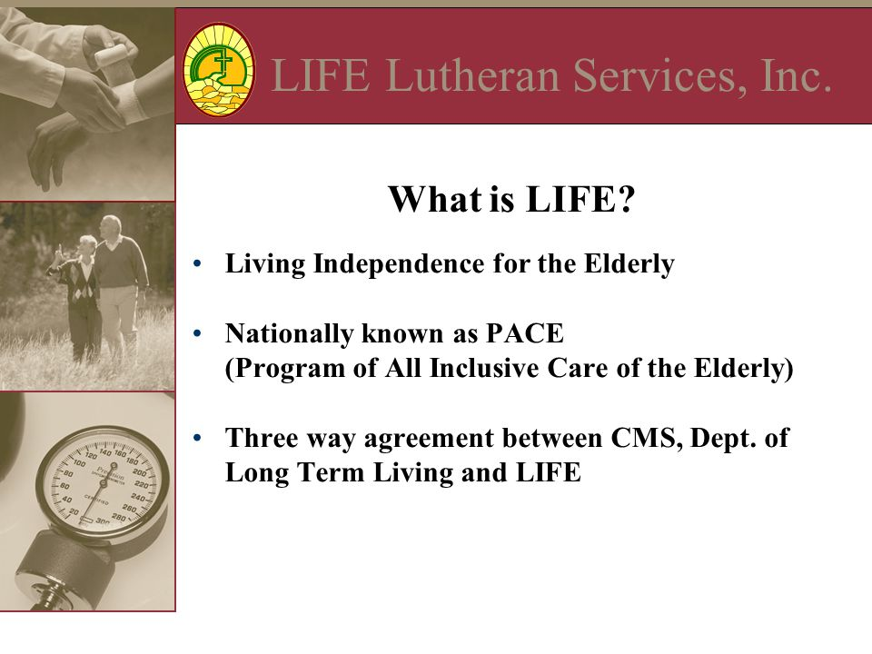 LIFE Lutheran Services, Inc.What is LIFE.