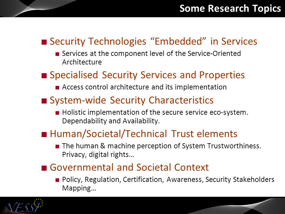 Coming problems For industry: Demand for Secure software is much higher than available security expertise For research/technology: New complex scenarios (e.g.