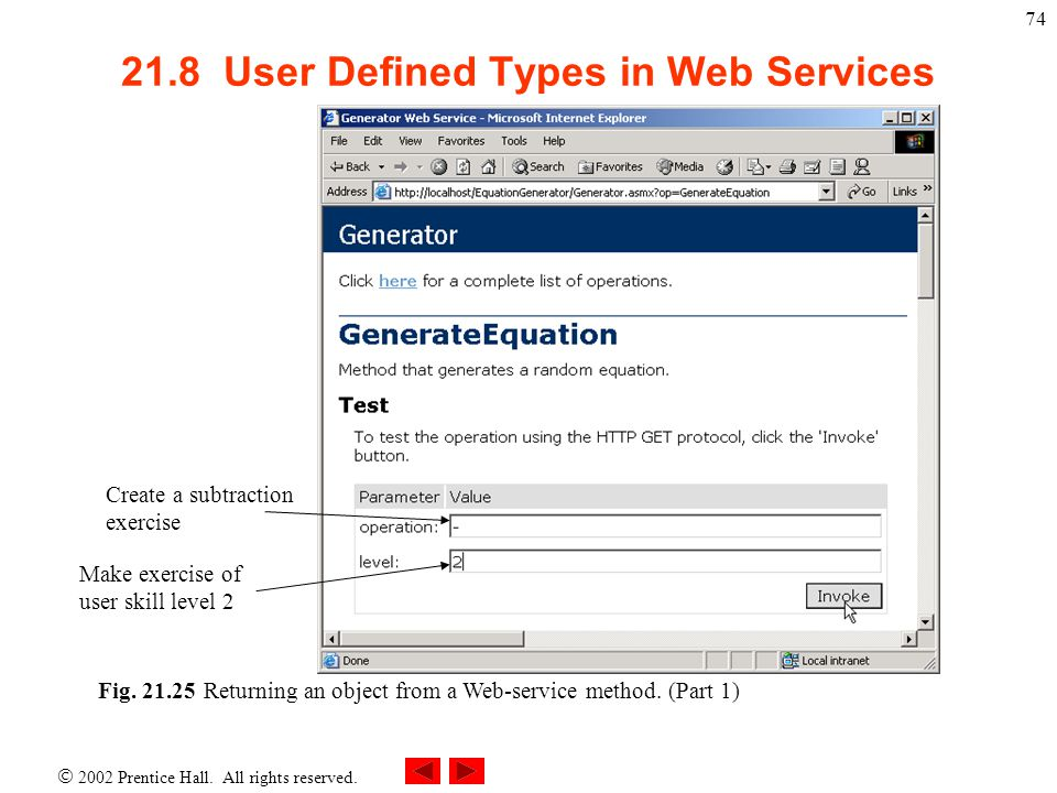 2002 Prentice Hall. All rights reserved. 74 21.8 User Defined Types in Web Services Fig. 21.25Returning an object from a Web-service method. (Part 1)