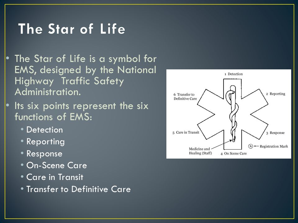 The Star of Life is a symbol for EMS, designed by the National Highway Traffic Safety Administration.