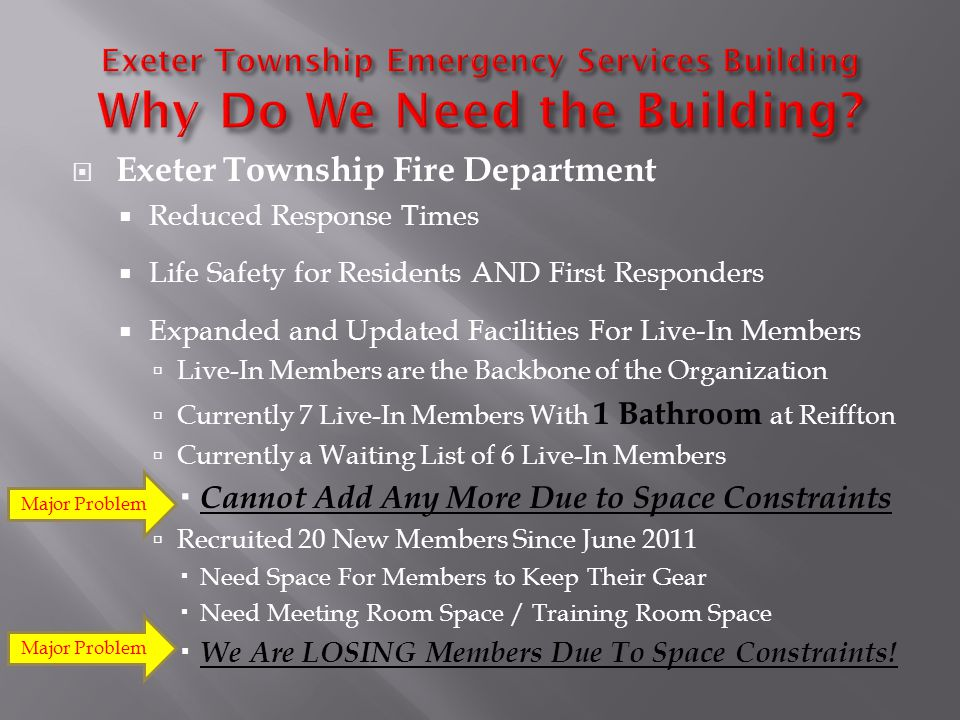 Exeter Township Fire Department Reduced Response Times Life Safety for Residents AND First Responders Expanded and Updated Facilities For Live-In Memb