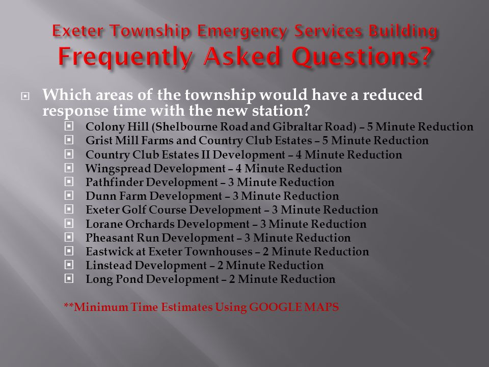Which areas of the township would have a reduced response time with the new station? Colony Hill (Shelbourne Road and Gibraltar Road) – 5 Minute Reduc