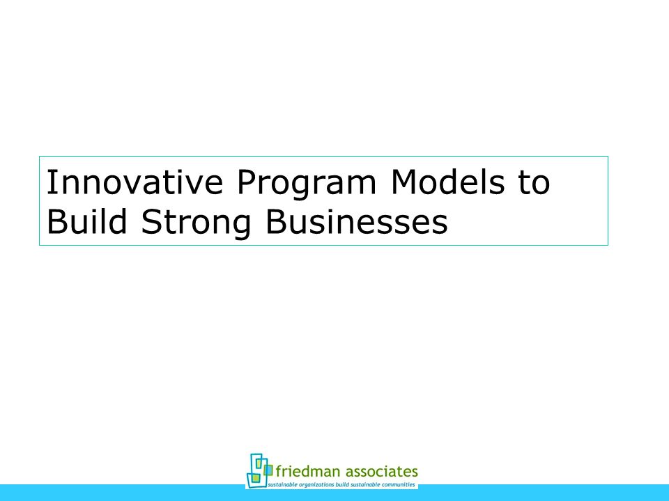 Innovative Program Models to Build Strong Businesses