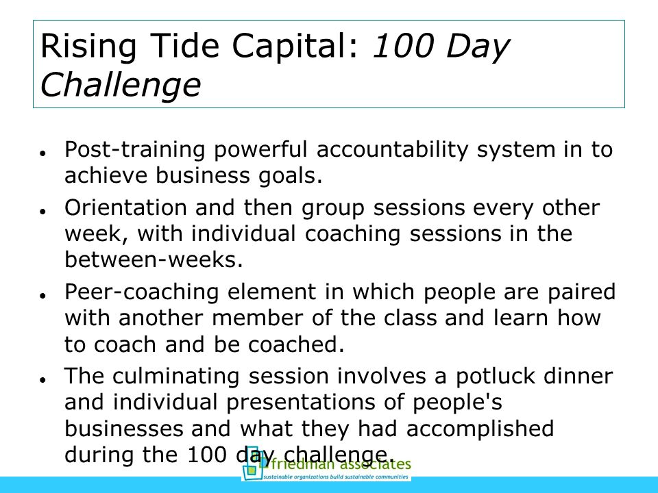 Rising Tide Capital: 100 Day Challenge Post-training powerful accountability system in to achieve business goals.