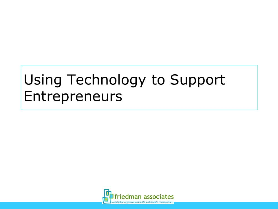 Using Technology to Support Entrepreneurs