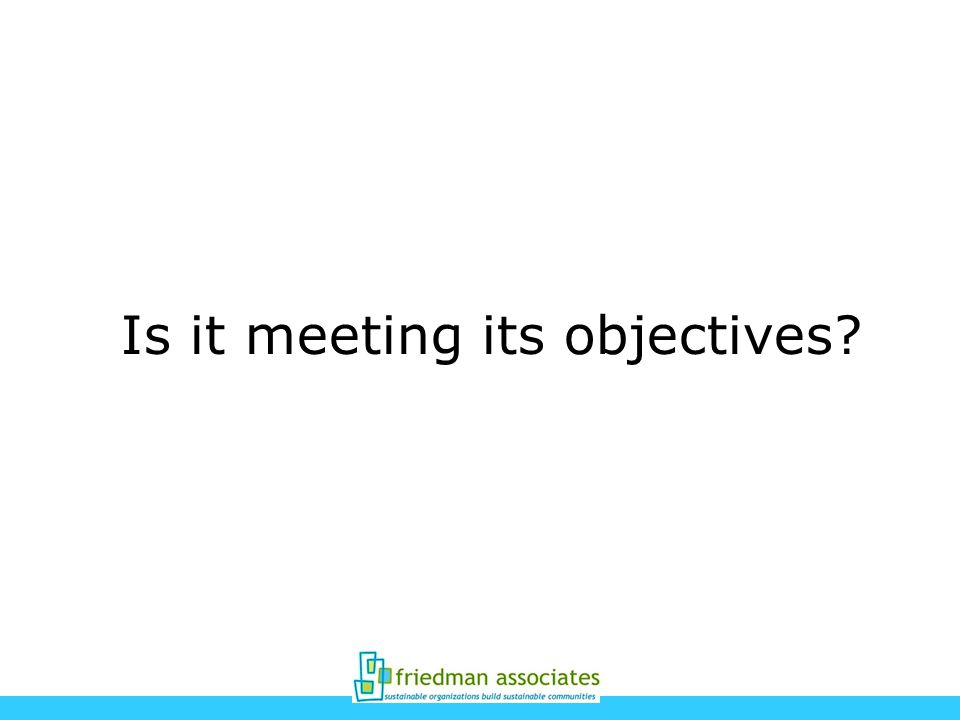 Is it meeting its objectives
