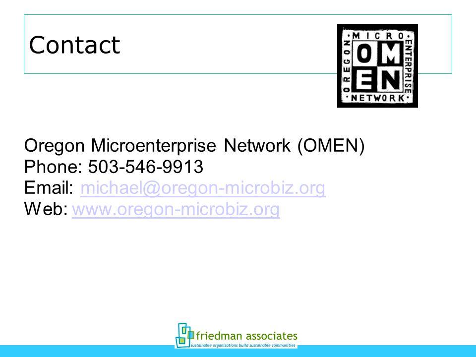Contact Oregon Microenterprise Network (OMEN) Phone: 503-546-9913 Email: michael@oregon-microbiz.orgmichael@oregon-microbiz.org Web: www.oregon-microbiz.orgwww.oregon-microbiz.org