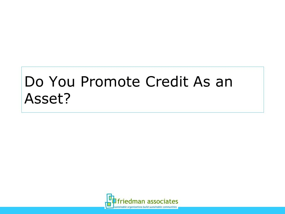 Do You Promote Credit As an Asset