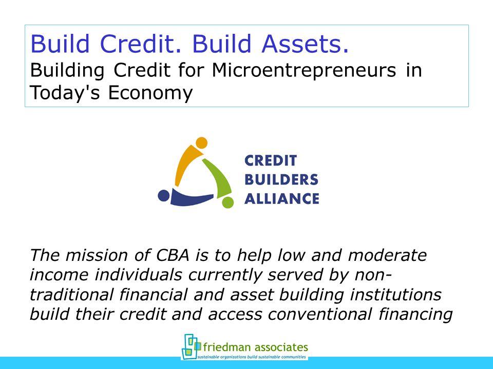 Build Credit. Build Assets.