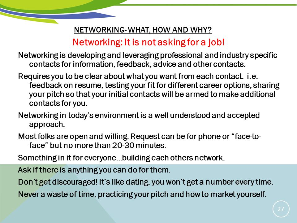 NETWORKING- WHAT, HOW AND WHY.Networking: It is not asking for a job.