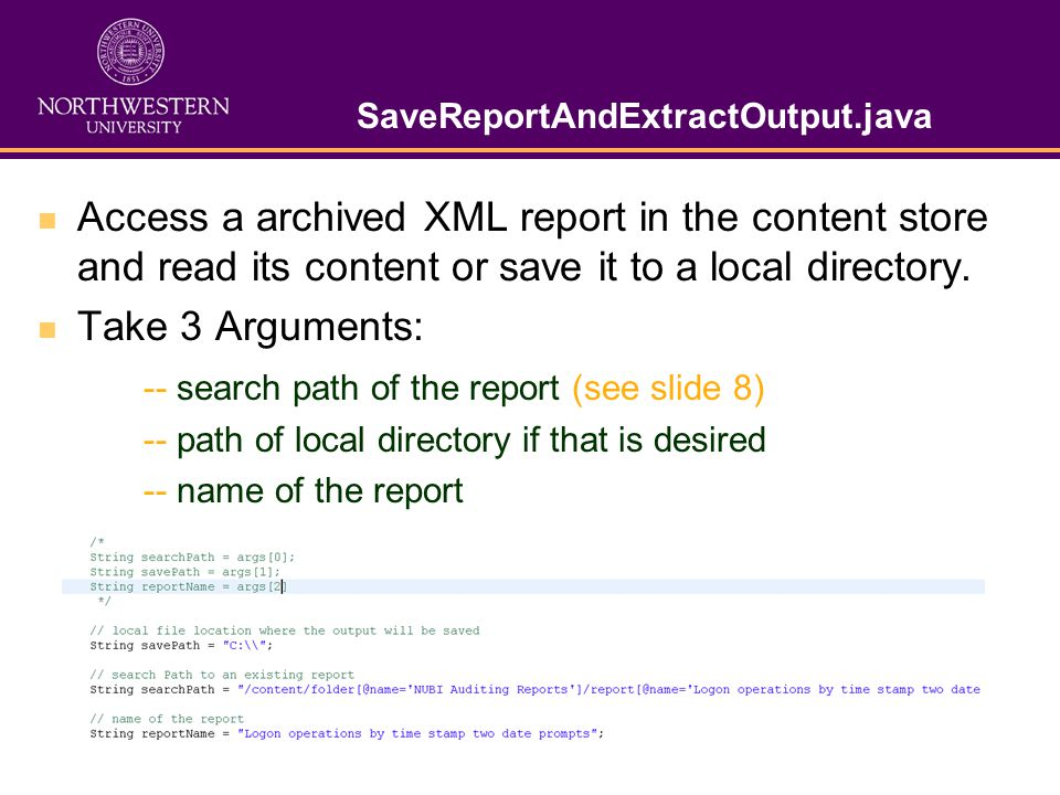 SaveReportAndExtractOutput.java Access a archived XML report in the content store and read its content or save it to a local directory.