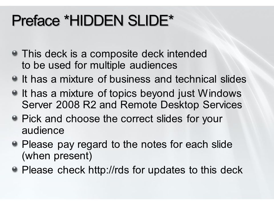 Preface *HIDDEN SLIDE* This deck is a composite deck intended to be used for multiple audiences It has a mixture of business and technical slides It h