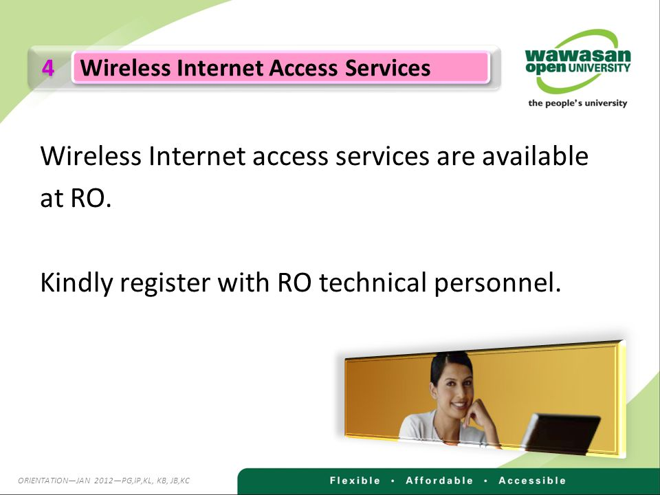 Wireless Internet access services are available at RO.