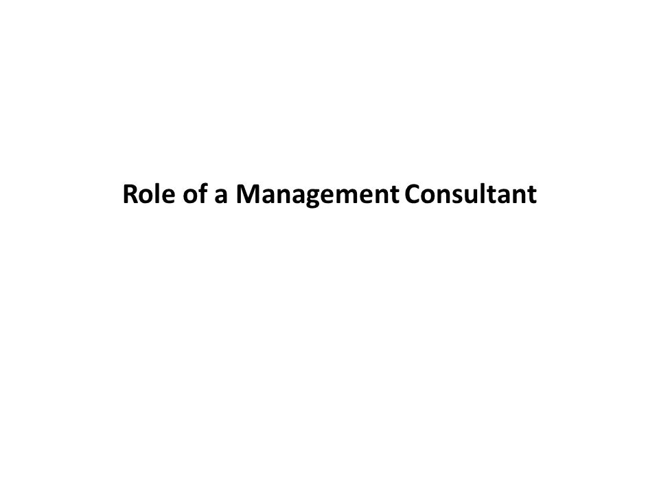 Role of a Management Consultant