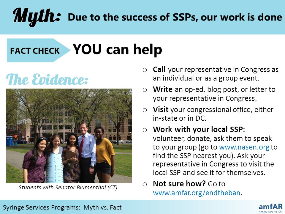 Syringe Services Programs: Myth vs. Fact YOU can help Students with Senator Blumenthal (CT).
