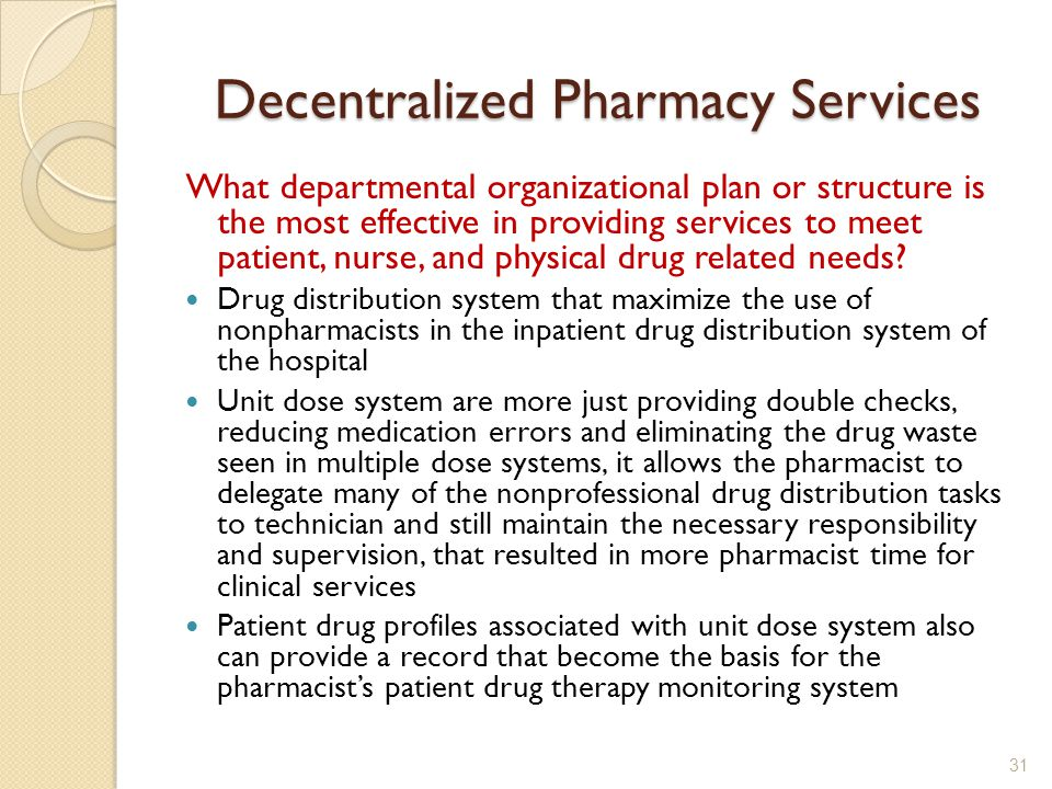 Decentralized Pharmacy Services What departmental organizational plan or structure is the most effective in providing services to meet patient, nurse, and physical drug related needs.