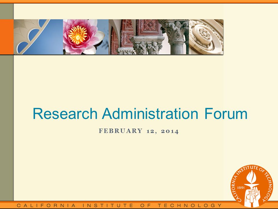 FEBRUARY 12, 2014 Research Administration Forum