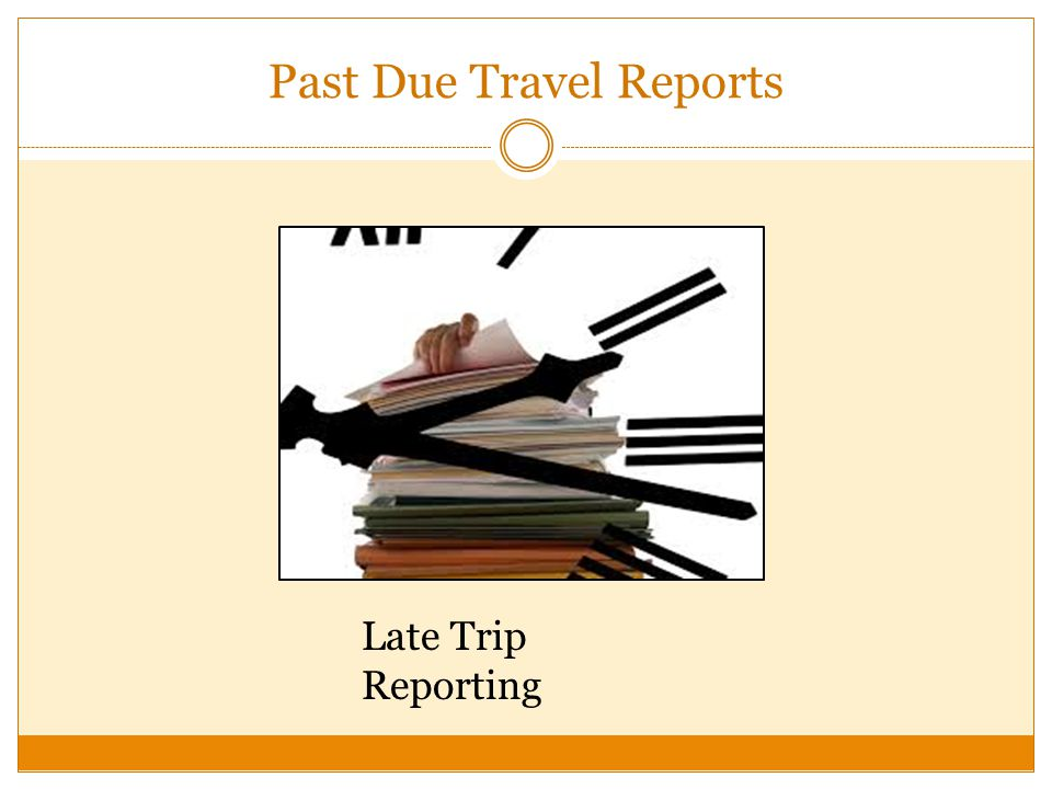 Past Due Travel Reports Late Trip Reporting