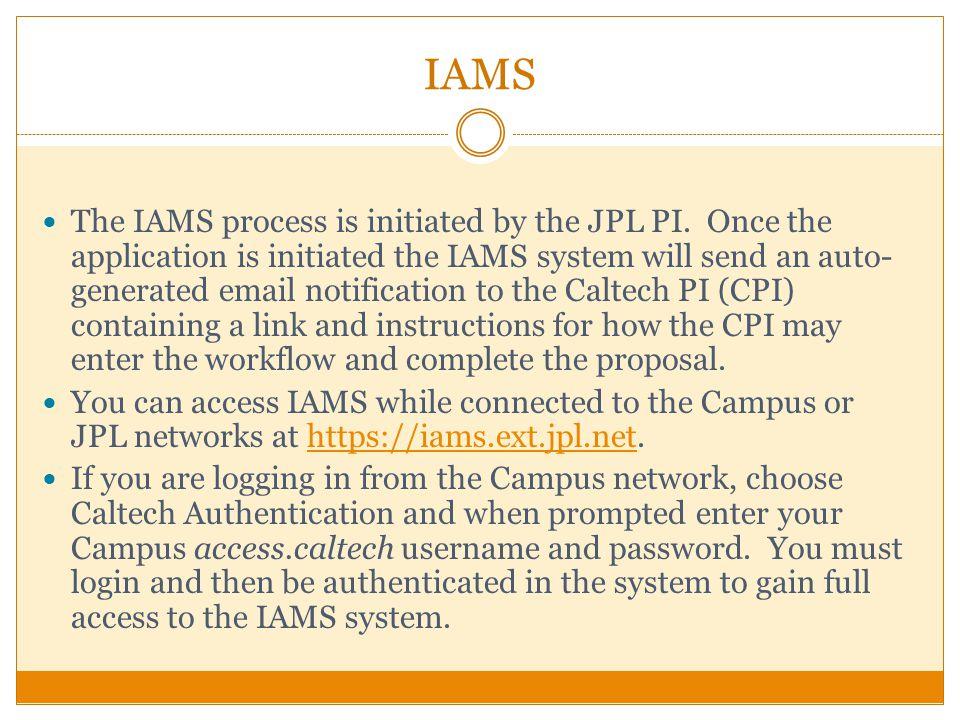 IAMS The IAMS process is initiated by the JPL PI.