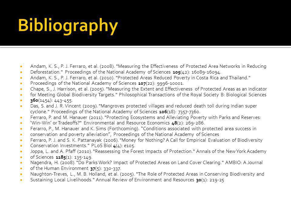 Andam, K. S., P. J. Ferraro, et al. (2008).