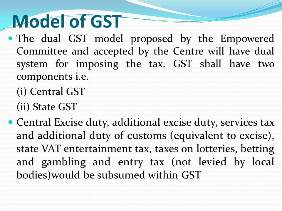 GST - Salient Features It would be applicable to all transactions of goods and service.
