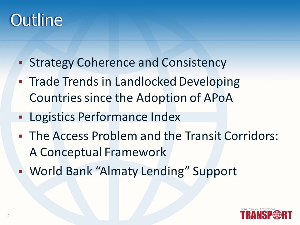 2 Outline Strategy Coherence and Consistency Trade Trends in Landlocked Developing Countries since the Adoption of APoA Logistics Performance Index Th