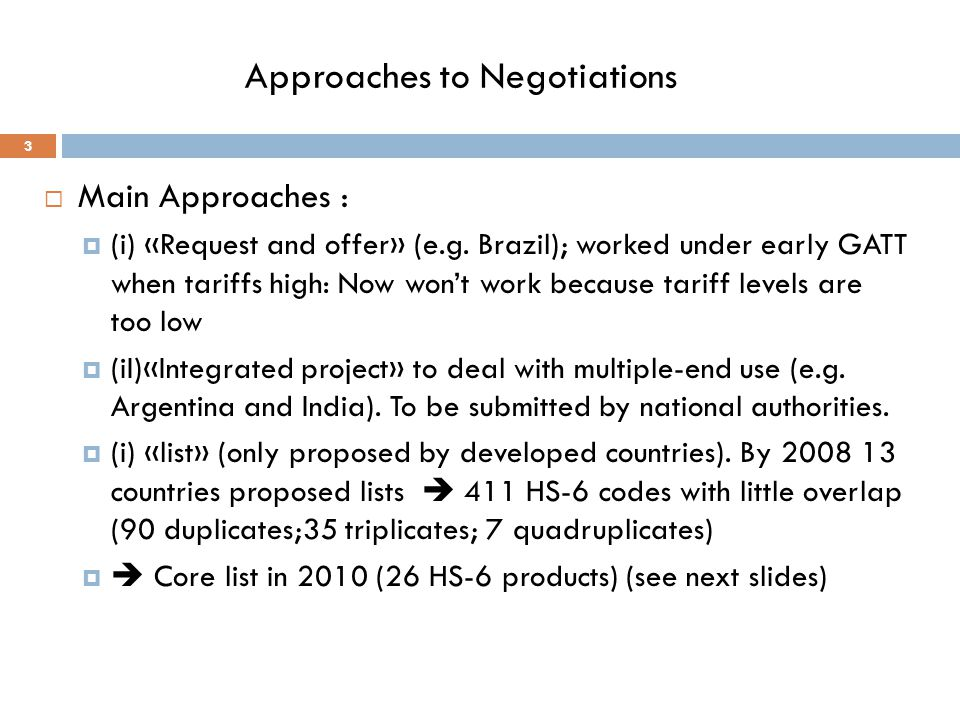 Approaches to Negotiations 3 Main Approaches : (i) «Request and offer» (e.g.