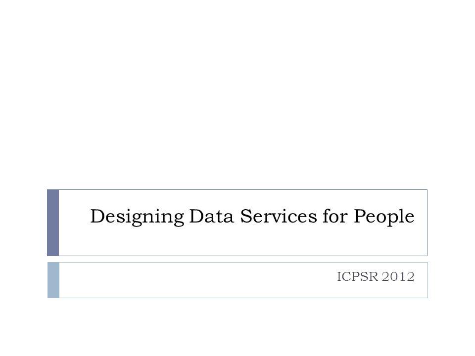 Data Services Preservation Services User Services Collection Services Access Services Four Services