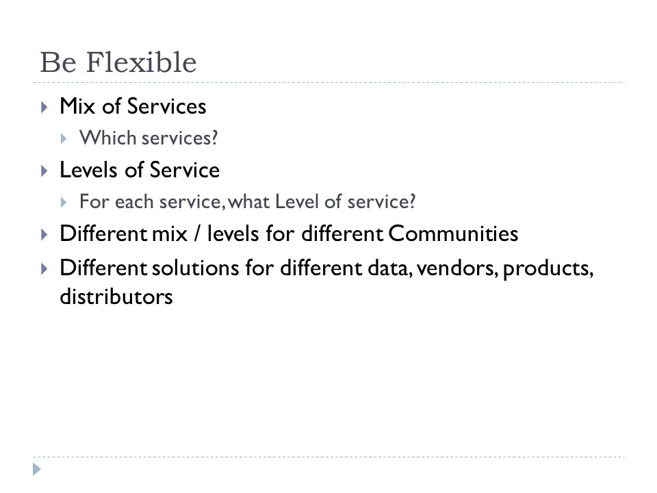 Be Flexible Mix of Services Which services.